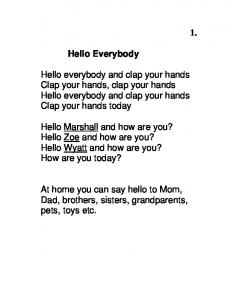 1. Hello Everybody Hello everybody and clap your hands Clap your