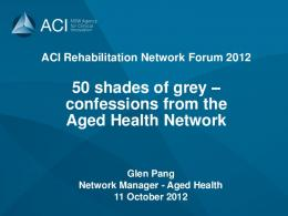 50 shades of grey – confessions from the Aged Health Network