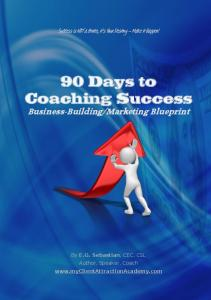 90 Days To Coaching Success Business- Building/Marketing
