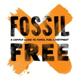 A CAMPUS GUIDE TO FOSSIL FUEL DIVESTMENT