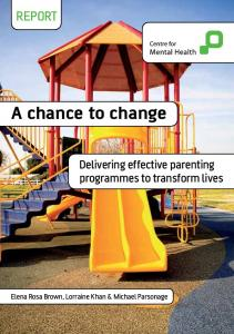A Chance to Change Delivering effective parenting programmes to ...