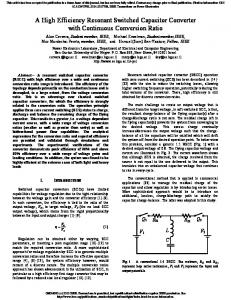 A High Efficiency Resonant Switched Capacitor Converter with ...