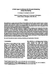 A Multi-Agent Architecture for Dynamic Scheduling of ... - CiteSeerX