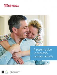 A patient guide to psoriasis/ psoriatic arthritis - Walgreens