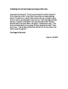 A Reading from the holy Gospel according to Saint John Jesus said ...