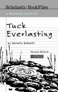 A READING GUIDE TO Tuck Everlasting - Scholastic