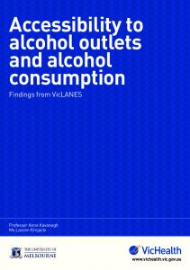 Accessibility to alcohol outlets and alcohol consumption - VicHealth