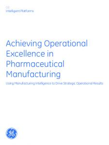 Achieving Operational Excellence in Pharmaceutical Manufacturing
