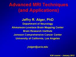 Advanced MRI Techniques (and Applications) - UCLA CTSI