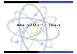 Advanced Quantum Physics - Theory of Condensed Matter
