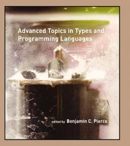 Advanced Topics in Types and Programming Languages Pierce,
