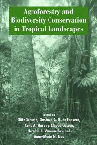 Agroforestry and Biodiversity Conservation in Tropical