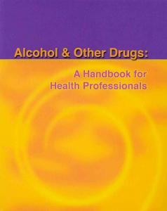 Alcohol and other drugs: a handbook for health professionals (PDF ...