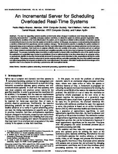 An incremental server for scheduling overloaded real ... - IEEE Xplore