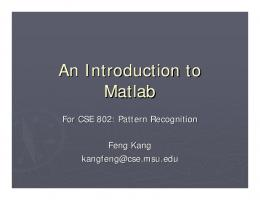 An Introduction to Matlab - Computer Science and Engineering