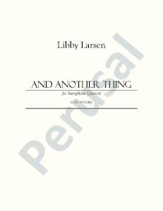And Another Thing - Libby Larsen