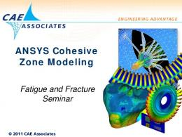 ANSYS Cohesive Zone Modeling - CAE Associates