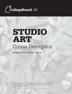 AP STUDIO ART COURSE DESCRIPTION EFFECTIVE FALL 2014