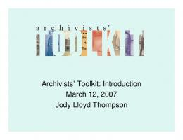 Archivists' Toolkit: Introduction March 12, 2007 Jody ... - SMARTech