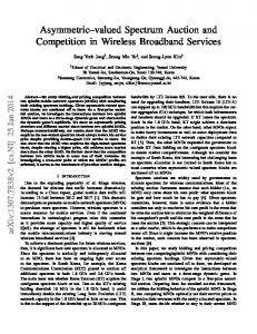 Asymmetric–valued Spectrum Auction and Competition in Wireless ...