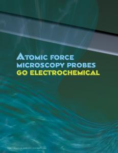 ATOMIC FORCE MICROSCOPY PROBES GO ELECTROCHEMICAL ...