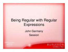 Being Regular with Regular Expressions - Burleson Oracle Consulting