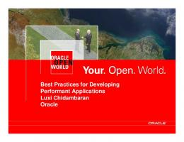 Best Practices for Developing Performant Applications Luxi ... - Oracle