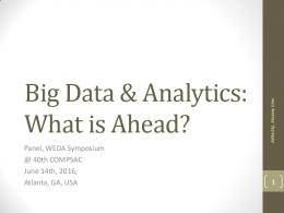 Big Data and Analytics: What is Ahead?