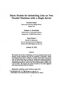 Block Models for Scheduling Jobs on Two Parallel Machines with a