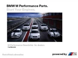 BMW M Performance Parts. Start Your Engines. Retrofitted adrenaline