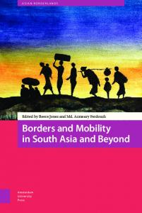 Borders and Mobility in South Asia and Beyond - Amsterdam ...