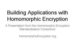 Building Applications with Homomorphic Encryption