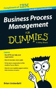Business Process Management For Dummies®, 2nd IBM Limited ...