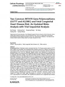 (C677T and A1298C) and Fetal Congenital Heart ... https://www.researchgate.net/.../323863472_Two_Common_MTHFR_Gene_Polymorph...