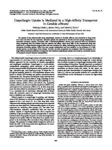 Caspofungin Uptake Is Mediated by a High-Affinity Transporter in ...