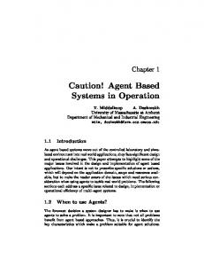 Caution! Agent Based Systems in Operation