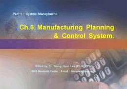 Ch.6 Manufacturing Planning & Control System.
