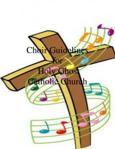 Choir Guidelines for Holy Ghost Catholic Church