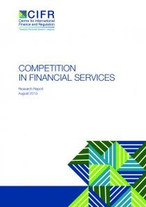 CompeTITIoN IN FINaNCIal SeRvICeS - Centre for Law, Markets and ...