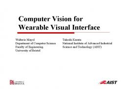 Computer Vision for Wearable Visual Interface (Slides)