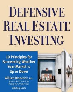 Defensive Real Estate Investing : 10 Principles for Succeeding ...