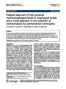 Delayed diagnosis of high proximal tracheoesophageal fistula in ...