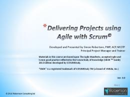 Delivering Projects using Agile with SCRUM