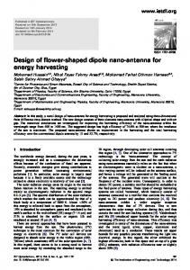 Design of flower-shaped dipole nano-antenna for ... - IEEE Xplore