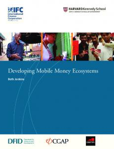 Developing Mobile Money Ecosystems - Harvard Kennedy School