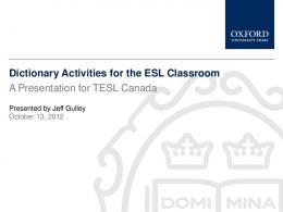 Dictionary Activities for the ESL Classroom A Presentation for TESL ...