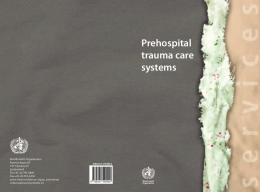 Download a copy of Prehospital trauma care systems