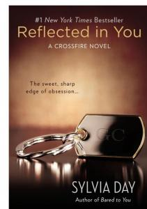 Download Reflected in You: A Crossfire Novel, Sylvia Day, Penguin ...
