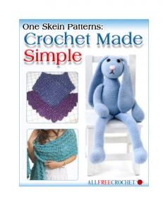 Download the One Skein Patterns: Crochet Made Simple eBook Now