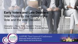 Early Voters and Late Deciders: Vote Choice by the Timing of the Vote